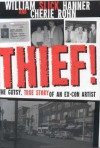 Thief!: A Gutsy, True Story of an Ex-Con Artist - William Slick Hanner