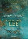 Kiedy ulegnę - Chang-Rae Lee
