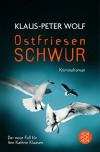 Ostfriesenschwur: Der zehnte Fall für Ann Kathrin Klaasen - Klaus-Peter Wolf