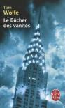 Le Bûcher Des Vanités: Roman - Tom Wolfe