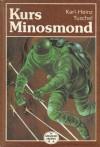 Kurs Minosmond: Wissenschaftlich-phantastischer Roman - Karl-Heinz Tuschel