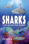 Sharks: A 400 Million Year Journey - Ted Rechlin