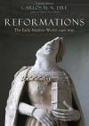 Reformations: Early Modern Europe, 1450-1660 - Carlos M.N. Eire