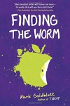 Finding the Worm (Twerp Sequel) - Mark Goldblatt