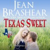 Texas Sweet (The Gallaghers of Sweetgrass Springs, Book 9, Texas Heroes, Book 18) - Eric G. Dove, Jean Brashear