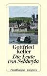Die Leute von Seldwyla: Erzählungen. Erster und zweiter Band - Gottfried Keller