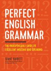 Perfect English Grammar: The Indispensable Guide to Excellent Writing and Speaking - Grant Barrett