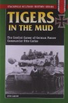 Tigers In The Mud: The Combat Career of German Panzer Commander Otto Carius - Otto Carius