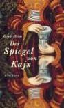Der Spiegel von Kajx. - Gesa Helm