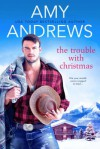 The Trouble With Christmas - Amy Andrews
