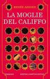 La moglie del califfo (eNewton Narrativa) - Renee Ahdieh