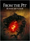 From the Pit - Bonnie Mutchler