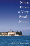 Notes From a Very Small Island - Anthony Stancomb