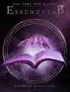 Das Erbe der Macht - Band 2: Essenzstab (Urban Fantasy) - Andreas Suchanek, Anita Jones-Mueller; Esther Hill; Susan Goldstein; Erica Bohm; Nicole Quartuccio