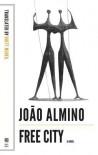 Free City - Joao Almino, Rhett McNeil
