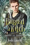 I Buried a Witch - Josh Lanyon