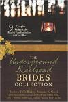 The Underground Railroad Brides Collection - Darlene Panzera, Blakey,  Barbara Tifft, Cecil,  Ramona K., Coleman,  Lynn A., Dowdy,  Cecilia, Hall,  Patty Smith, Haynes,  Terri J., Lee,  Debby, Zeller,  Penny