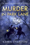 Murder in Park Lane - Karen Charlton