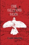 The Bellamy Bird - Clare Havens