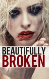 Beautifully Broken: The Infinite Love Series, Book Two (Volume 2) - Kira Adams
