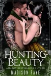Hunting Beauty (Possessing Beauty Book 4) - Madison Faye