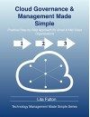Cloud Governance and Management Made Simple: Practical Step-by-Step Guide for Small and Mid-Sized Organizations (Technology Management Made Simple Book 1) - Lita Fulton, Marcus Fulton