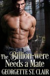 The Billion-were Needs A Mate (The Alpha Billion-weres Book 1) - Georgette St. Clair