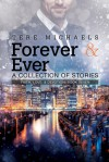 Forever & Ever: A Collection of Stories - Tere Michaels