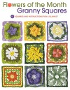 Flowers of the Month Granny Squares: 12 Squares and Instructions for a Blanket - Margaret Hubert