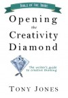 Opening the Creativity Diamond - Tony    Jones