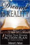 Dreams to Reality: Author Your Dreams Action Plan: Part 1-Introduction to Dream Planning - Deborah S. Nelson