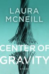 Center of Gravity - Laura McNeill