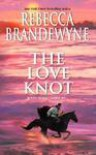 The Love Knot (Wheeler Romance) - Rebecca Brandewyne