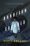 Harrison Squared - Daryl Gregory