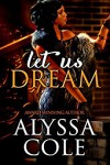 Let Us Dream - Alyssa Cole