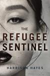 The Refugee Sentinel - Harrison Hayes