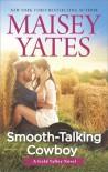 Smooth-Talking Cowboy (A Gold Valley Novel) - Maisey Yates