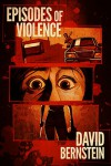 Episodes of Violence - David Bernstein