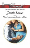 Nine Months to Redeem Him (One Night With Consequences Series Book 6) - Jennie Lucas
