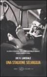 Una stagione selvaggia - Joe R. Lansdale, Costanza Prinetti