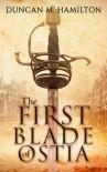 The First Blade of Ostia - Duncan M. Hamilton
