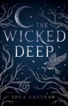 The Wicked Deep - Shea Ernshaw