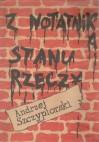 Z notatnika stanu rzeczy - Andrzej Szczypiorski