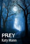 Prey - Katy Mann