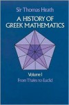 A History of Greek Mathematics : From Thales to Euclid - Thomas Heath,  Sir Thomas Heath