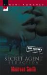 Secret Agent Seduction (Kimani Romance) - Maureen Smith