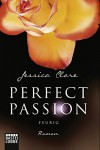 Perfect Passion - Feurig: Roman - Jessica Clare, Kerstin Fricke