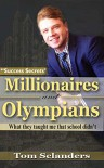 Millionaires & Olympians: What they taught me that school didn't. - Tom Sclanders