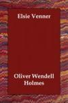 Elsie Venner - Oliver Wendell Holmes Sr.