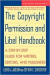 The Copyright Permission and Libel Handbook: A Step-by-Step Guide for Writers, Editors, and Publishers (Wiley Books for Writers) - Lloyd J. Jassin, Steven C. Schechter